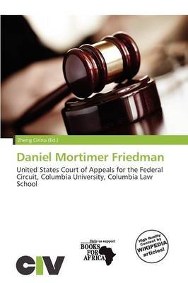 Daniel Mortimer Friedman (Paperback): Zheng Cirino