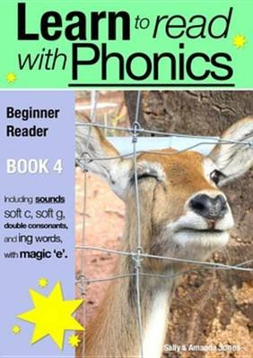 Learn to Read with Phonics - Book 4 - Learn to Read Rapidly in as Little as Six Months (Electronic book text): Sally Jones,...