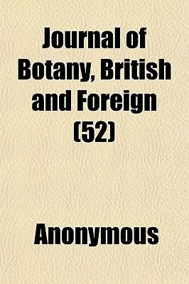 Journal of Botany, British and Foreign (52) (Paperback): Anonymous