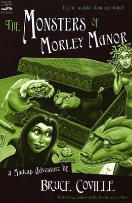 The Monsters of Morley Manor - A Madcap Adventure (Electronic book text): Bruce Coville