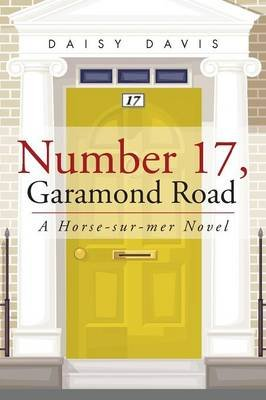 Number 17, Garamond Road - A Horse-Sur-Mer Novel (Paperback): Daisy Davis