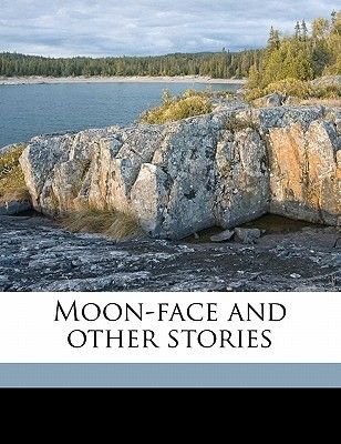 Moon-Face and Other Stories (Paperback): Jack London
