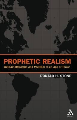 Prophetic Realism in an Age of Terror (Hardcover): Ronald H. Stone