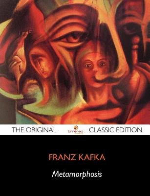 Metamorphosis - The Original Classic Edition (Paperback): Franz Kafka