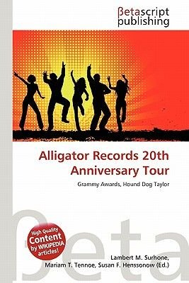 Alligator Records 20th Anniversary Tour (German, Paperback): Lambert M. Surhone, Mariam T. Tennoe, Susan F. Henssonow