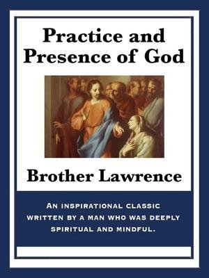 Practice and Presence of God (Electronic book text): Brother Lawrence