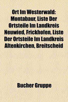 Ort Im Westerwald - Montabaur, Liste Der Ortsteile Im Landkreis Neuwied, Frickhofen, Liste Der Ortsteile Im Landkreis...
