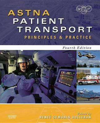 Astna Patient Transport - Principles and Practice (Electronic book text, 4th ed.): Renee S. Holleran