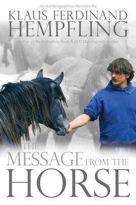 The Message from the Horse (Paperback): Klaus Ferdinand Hempfling