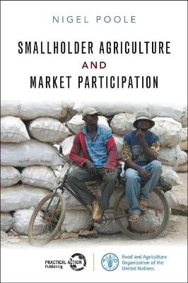 Smallholder Agriculture and Market Participation - Lessons from Africa (Paperback): Nigel Poole