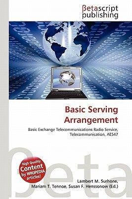 Basic Serving Arrangement (Paperback): Lambert M. Surhone, Mariam T. Tennoe, Susan F. Henssonow
