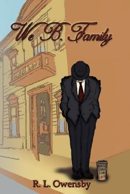 We B. Family (Hardcover): R. L. Owensby