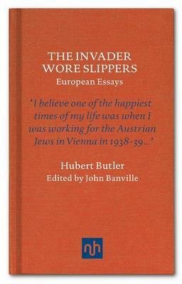 The Invader Wore Slippers (Hardcover): Hubert Butler