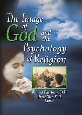 The Image of God and the Psychology of Religion (Electronic book text, 4th Revised edition): Richard L. Dayringer, David Oler