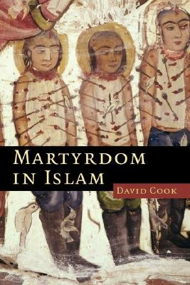 Martyrdom in Islam (Paperback): David Cook