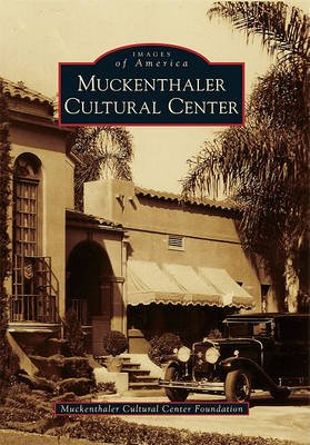 Muckenthaler Cultural Center (Paperback): Muckenthaler Cultural Center Foundation