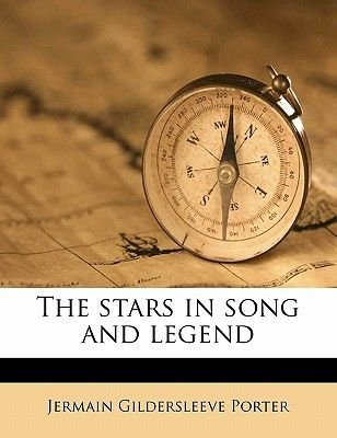 The Stars in Song and Legend (Paperback): Jermain Gildersleeve Porter