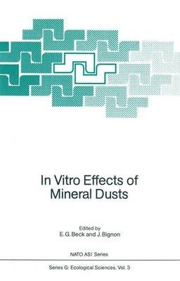 In Vitro Effects of Mineral Dusts - Third International Workshop (Hardcover): Ernst G. Beck, Jean Bignon