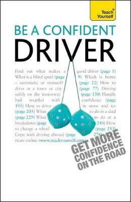 Be a Confident Driver - The essential guide to roadcraft for motorists old and new (Paperback): John Henderson