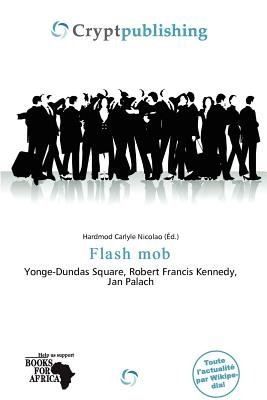 Flash Mob (French, Paperback): Hardmod Carlyle Nicolao