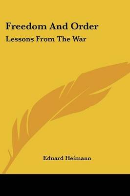 Freedom and Order - Lessons from the War (Paperback): Eduard Heimann