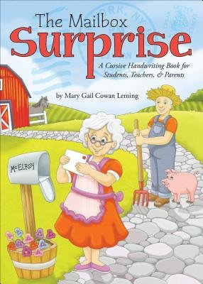 The Mailbox Surprise - A Cursive Handwriting Book for Students, Teachers, and Parents (Paperback): Mary Gail Cowan Leming