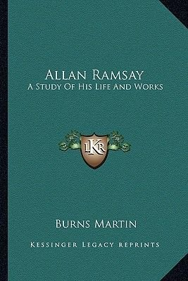 Allan Ramsay - A Study of His Life and Works (Paperback): Burns Martin