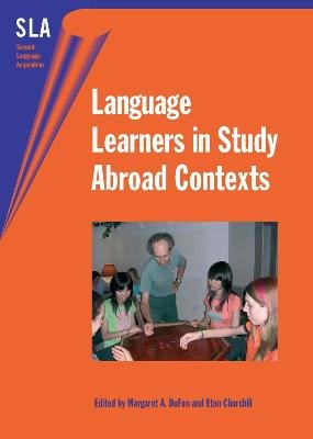 Language Learners in Study Abroad Contexts (Paperback): Margaret A. Dufon, Eton Churchill
