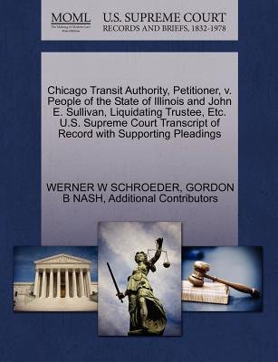 Chicago Transit Authority, Petitioner, V. People of the State of Illinois and John E. Sullivan, Liquidating Trustee, Etc. U.S....