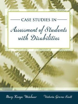 Cases in Special Education Assessment (Paperback): Mary Konya Weishaar, Victoria Groves Scott