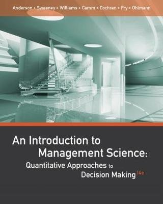 An Introduction to Management Science - Quantitative Approaches to Decision Making (Hardcover, International Edition): Jeffrey...