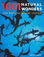 1001 Natural Wonders - You Must See Before You Die (Paperback): Michael Bright