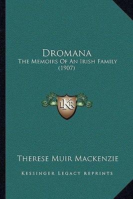 Dromana - The Memoirs of an Irish Family (1907) (Paperback): Therese Muir MacKenzie