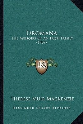 Dromana - The Memoirs of an Irish Family (1907) (Paperback): Therese Muir MacKenzie
