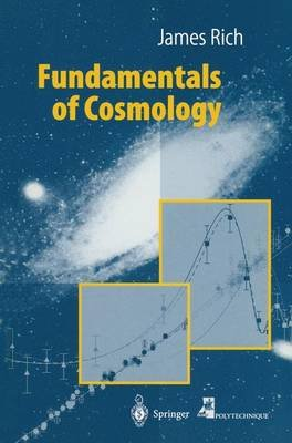 Fundamentals of Cosmology (Paperback, 2001 ed.): James Rich