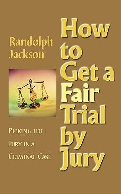 How to Get a Fair Trial by Jury (Paperback): Randolph Jackson