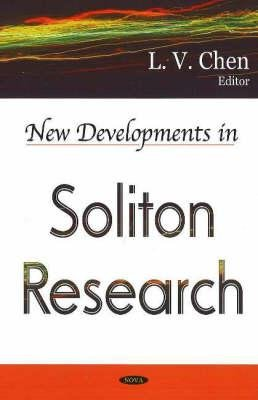 New Developments in Soliton Research (Hardcover, Illustrated Ed): L. V Chen