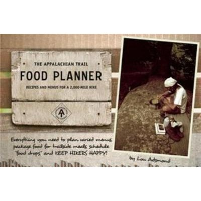 the appalachian trail food planner recipes and menus for a 2 000