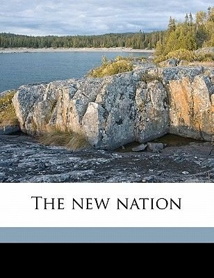 The New Nation (Paperback): Frederic L. Paxson