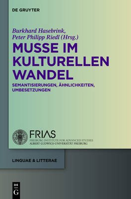 Musse Im Kulturellen Wandel - Semantisierungen, Ahnlichkeiten, Umbesetzungen (German, Hardcover): Burkhard Hasebrink, Peter...
