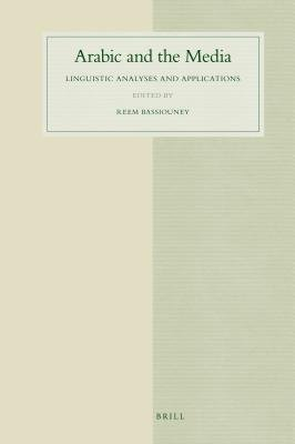 Arabic and the Media - Linguistic Analyses and Applications (Electronic book text): Reem Bassiouney
