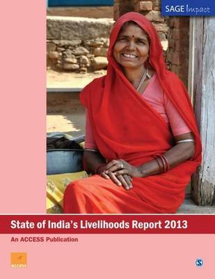 State of India's Livelihoods Report 2013 (Electronic book text): Access Publication