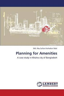 Planning for Amenities (Paperback): Forhadun Nabi MD Abu Sufian