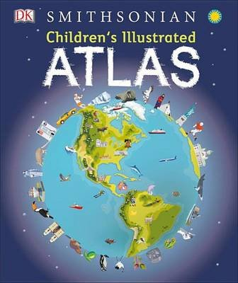 Children's Illustrated Atlas (Library Edition) (Hardcover): Dk