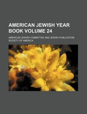 American Jewish Year Book Volume 24 (Paperback): American Jewish Committee