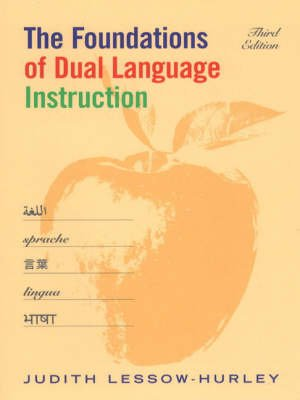 The Foundations of Dual Language Instruction (Paperback, 3rd ed): Judith Lessow-Hurley