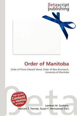 Order of Manitoba (Paperback): Lambert M. Surhone, Mariam T. Tennoe, Susan F. Henssonow