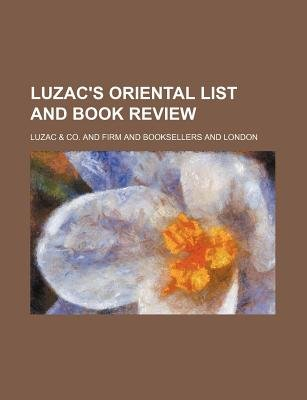 Luzac's Oriental List and Book Review (Volume 18) (Paperback): Luzac  Co.