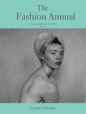 The Fashion Annual - The Algorithm Edition 2018/19 (Hardcover): Lynne Coleman