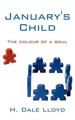 January's Child - The Colour of a Soul (Paperback): H. Dale Lloyd